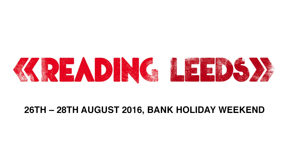 Reading & Leeds –  have added even more names to the Bank Holiday line up!