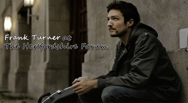 Frank Turner Plays One-off show at The Forum Hertfordshire