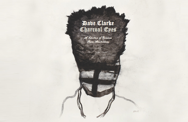 Competition: Free Dave Clarke CD Charcoal Eyes (A Selection Of Remixes From Amsterdam)