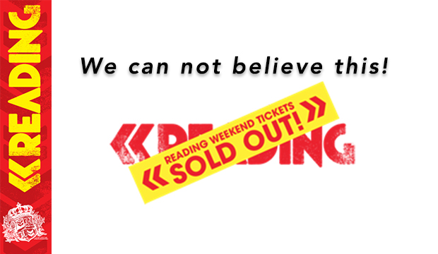 Reading Festival Weekend – Tickets Sold Out!!